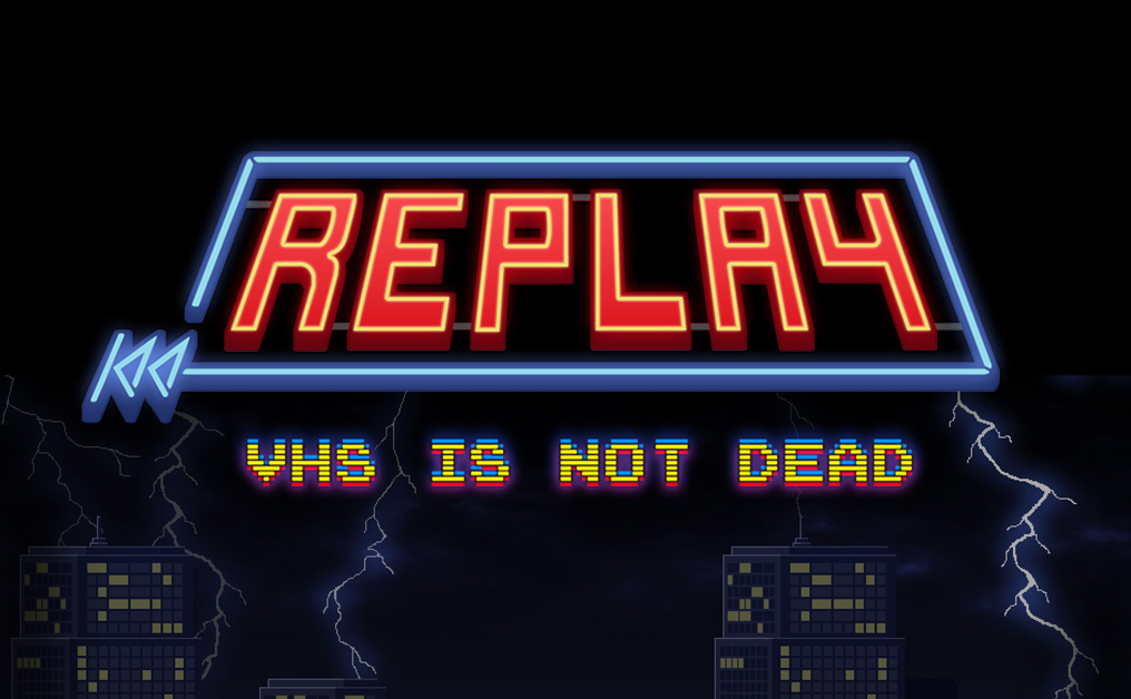 Replay – VHS is not dead